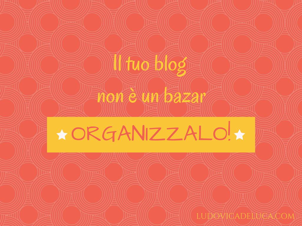 Il tuo blog non è un bazar