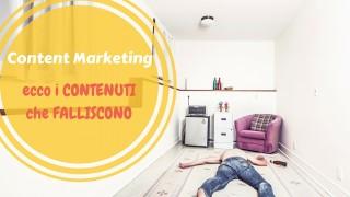 Content Marketing: quali contenuti falliscono