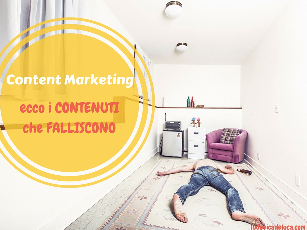 Content Marketing: quali contenuti falliscono